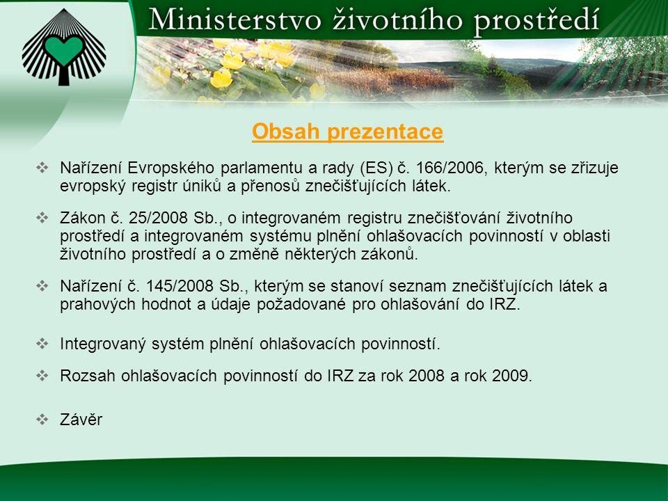 Obsah prezentace Nařízení Evropského parlamentu a rady (ES) č. 166/2006, kterým se zřizuje evropský registr úniků a přenosů znečišťujících látek.