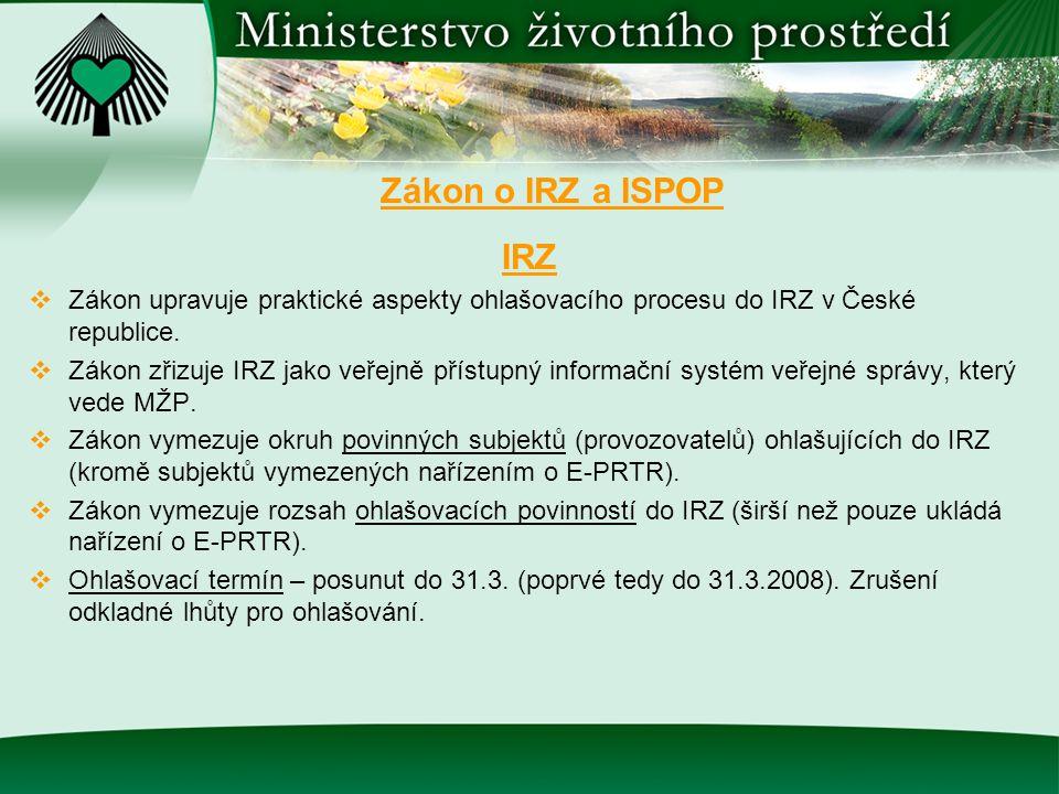 Zákon o IRZ a ISPOP IRZ. Zákon upravuje praktické aspekty ohlašovacího procesu do IRZ v České republice.
