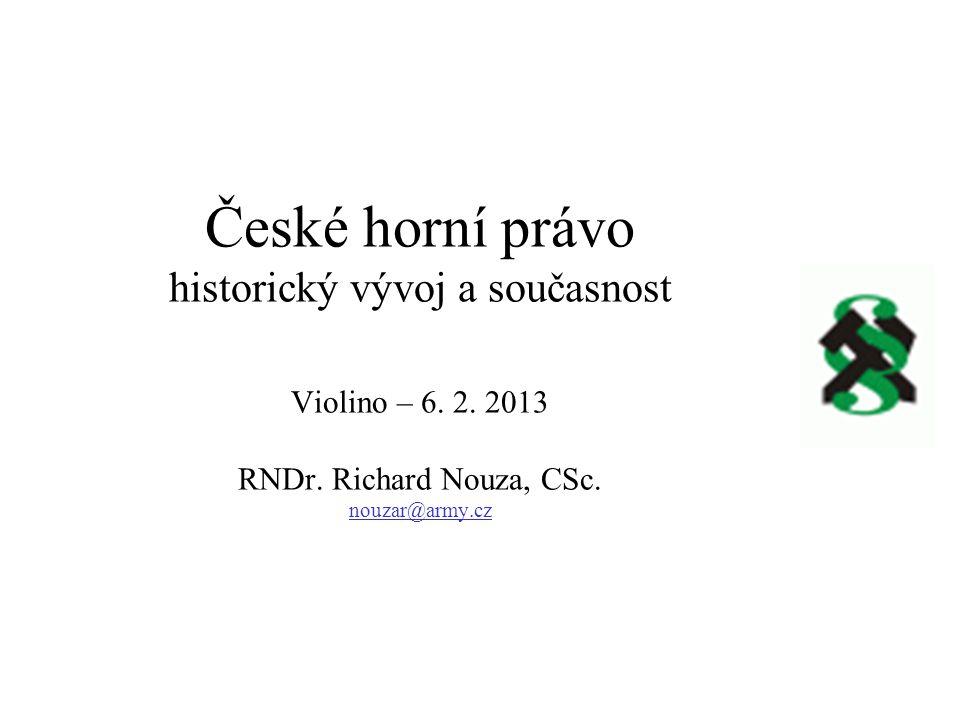 České horní právo historický vývoj a současnost Violino – 6. 2
