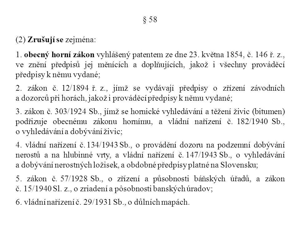 § 58 (2) Zrušují se zejména: