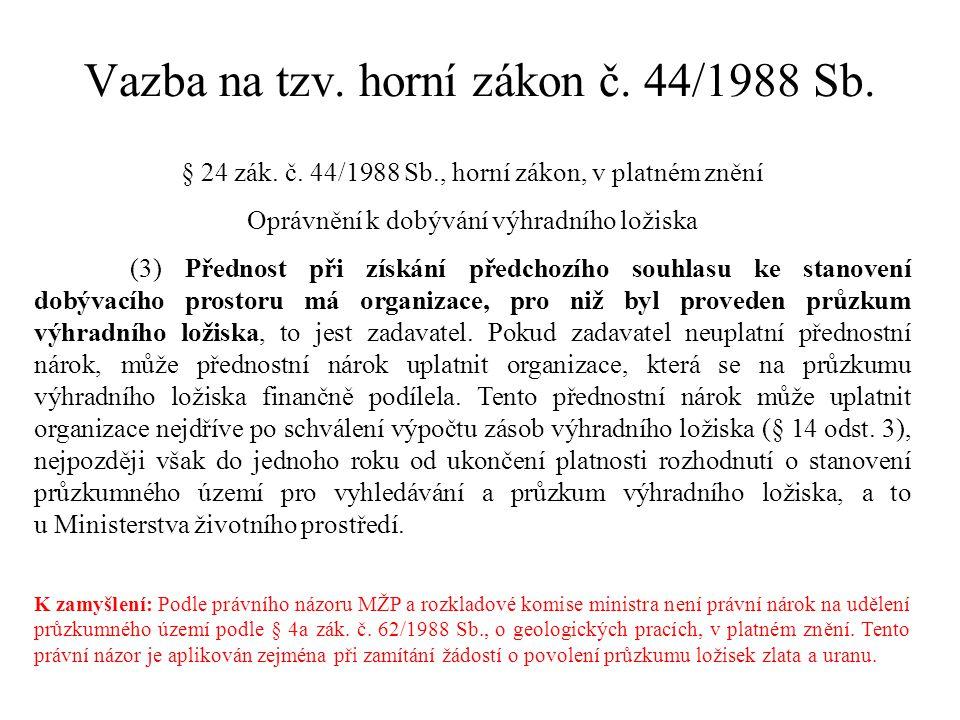 Vazba na tzv. horní zákon č. 44/1988 Sb.
