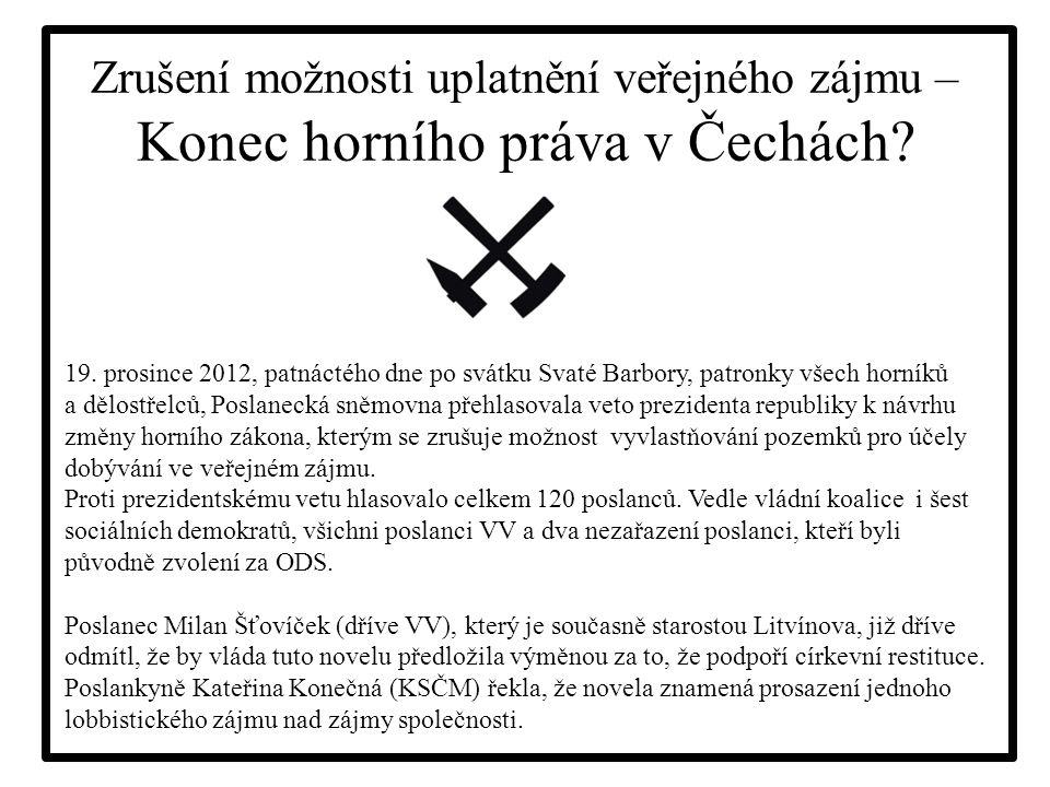 Zrušení možnosti uplatnění veřejného zájmu – Konec horního práva v Čechách