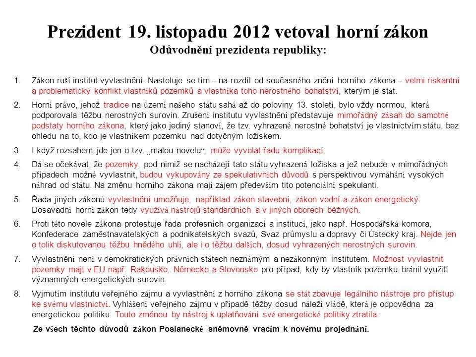 Prezident 19. listopadu 2012 vetoval horní zákon Odůvodnění prezidenta republiky: