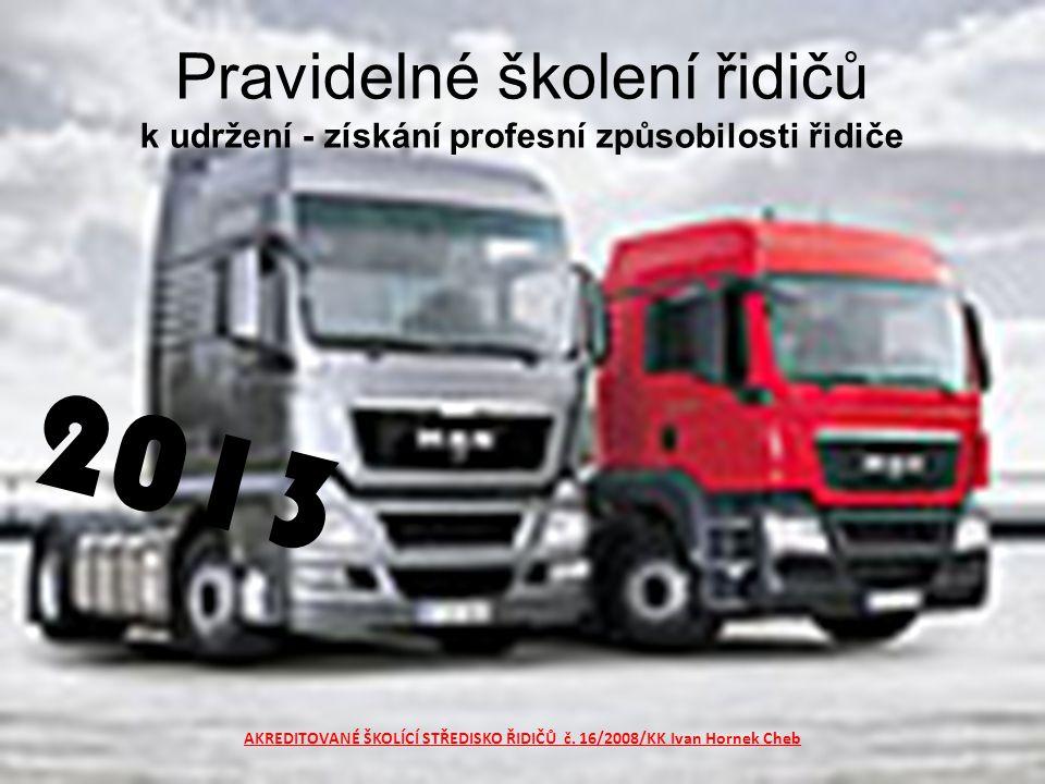 AKREDITOVANÉ ŠKOLÍCÍ STŘEDISKO ŘIDIČŮ č. 16/2008/KK Ivan Hornek Cheb