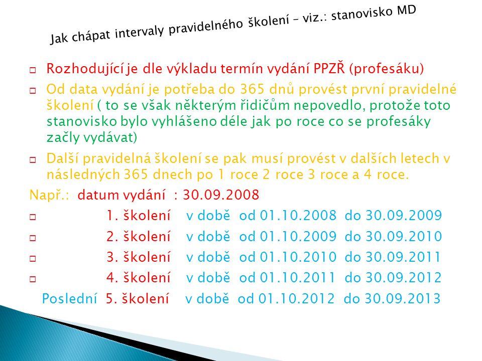 Rozhodující je dle výkladu termín vydání PPZŘ (profesáku)