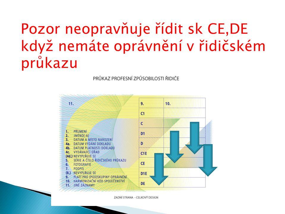 Pozor neopravňuje řídit sk CE,DE když nemáte oprávnění v řidičském průkazu