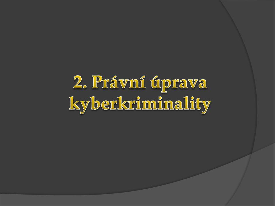 2. Právní úprava kyberkriminality