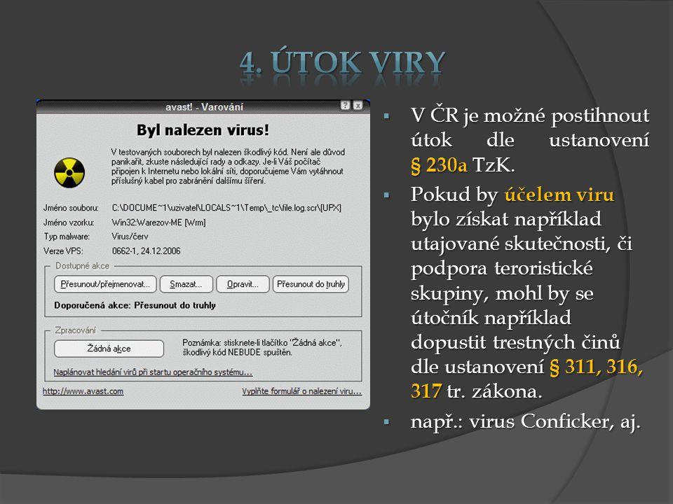 4. Útok Viry V ČR je možné postihnout útok dle ustanovení § 230a TzK.