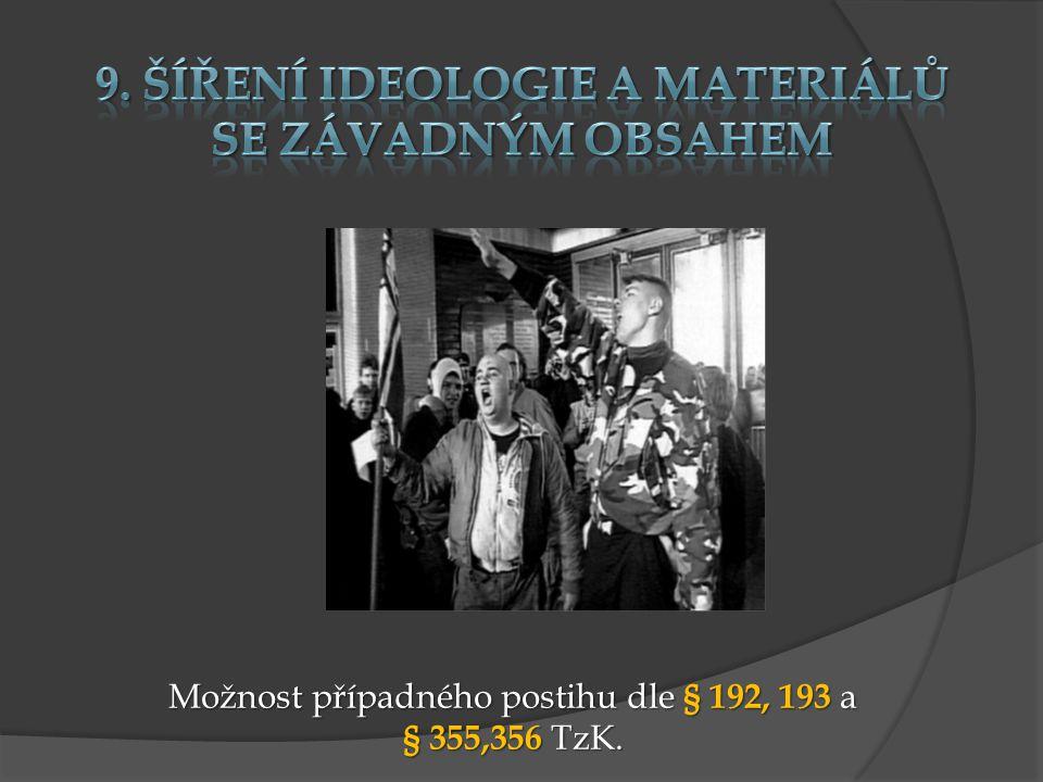 9. Šíření ideologie a materiálů se závadným obsahem