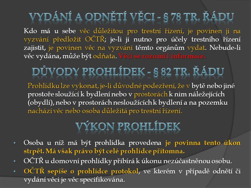 Důvody prohlídek - § 82 tr. řádu