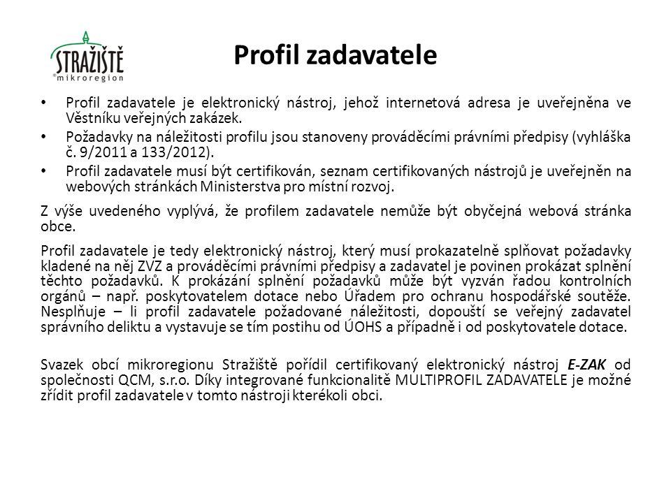 Profil zadavatele Profil zadavatele je elektronický nástroj, jehož internetová adresa je uveřejněna ve Věstníku veřejných zakázek.
