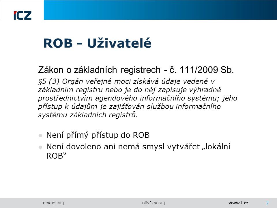 ROB - Uživatelé Zákon o základních registrech - č. 111/2009 Sb.