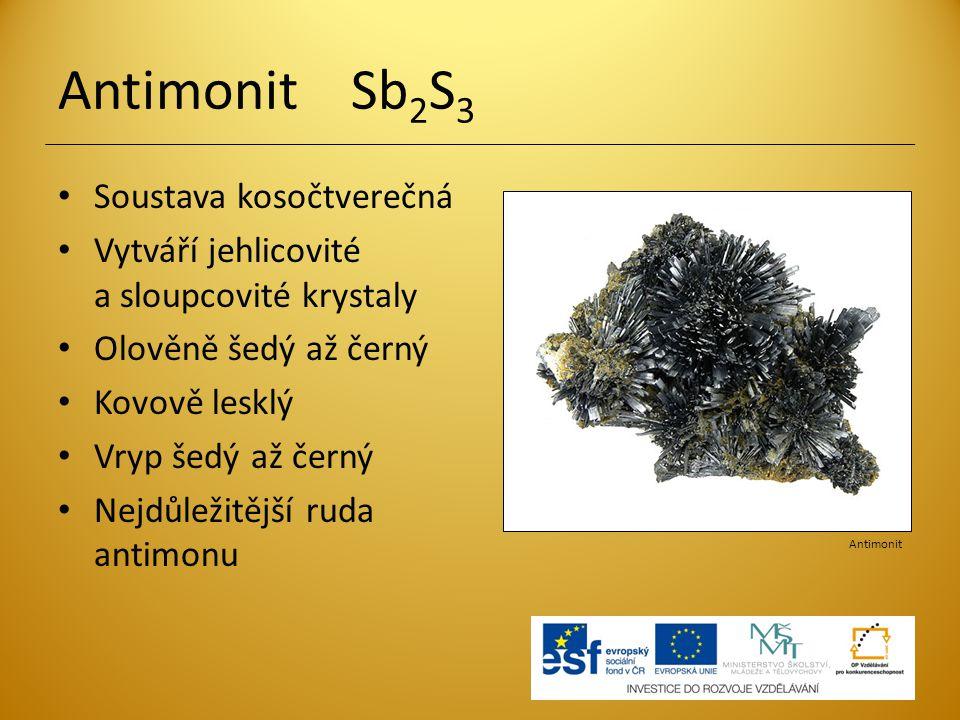 Antimonit Sb2S3 Soustava kosočtverečná