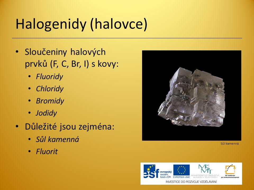 Halogenidy (halovce) Sloučeniny halových prvků (F, C, Br, I) s kovy: