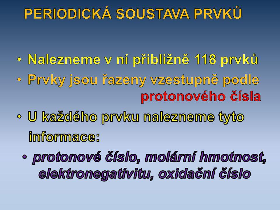 protonové číslo, molární hmotnost, elektronegativitu, oxidační číslo