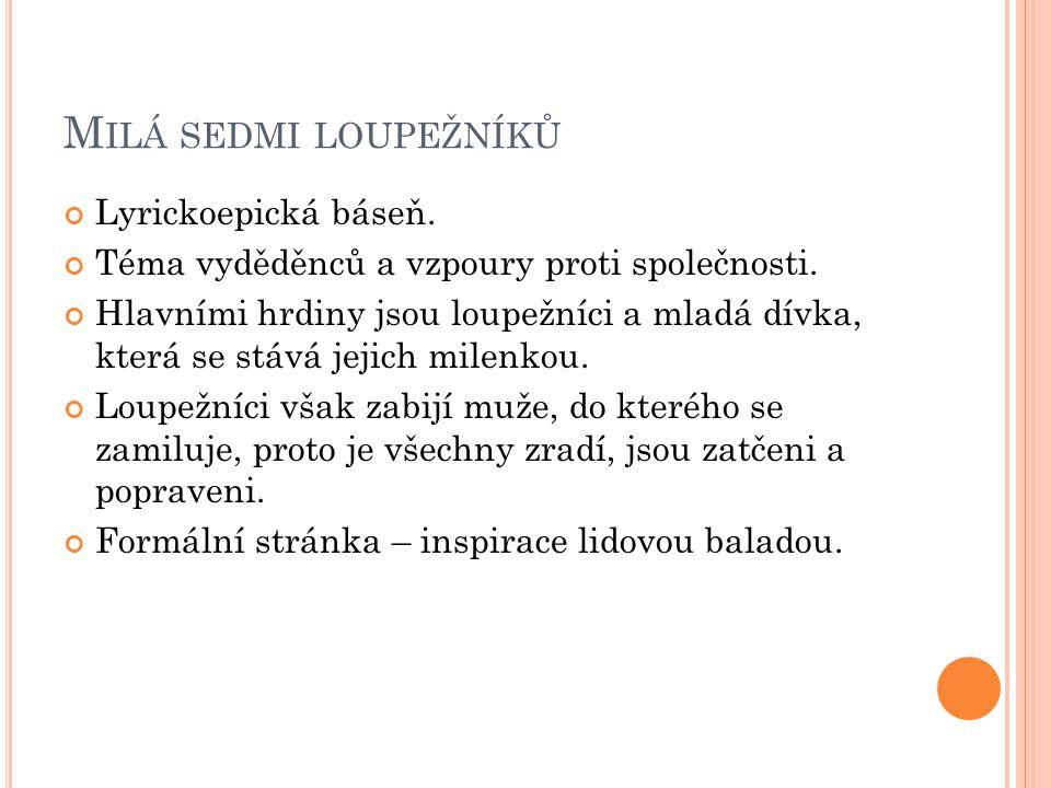 Milá sedmi loupežníků Lyrickoepická báseň.