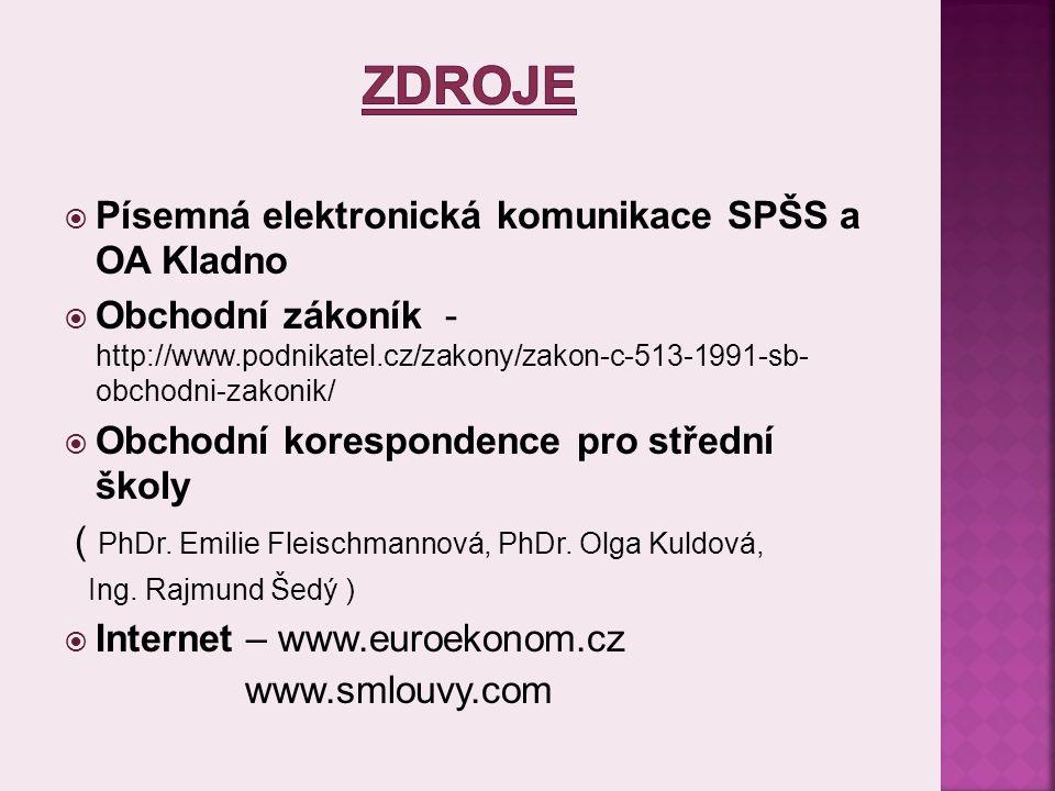 Zdroje Písemná elektronická komunikace SPŠS a OA Kladno