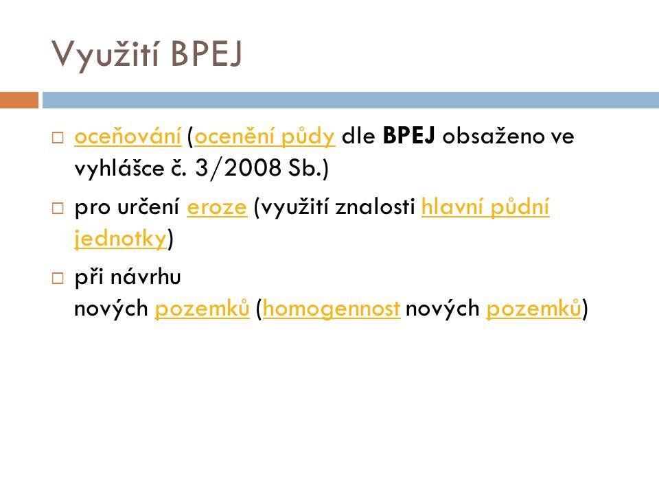 Využití BPEJ oceňování (ocenění půdy dle BPEJ obsaženo ve vyhlášce č. 3/2008 Sb.) pro určení eroze (využití znalosti hlavní půdní jednotky)