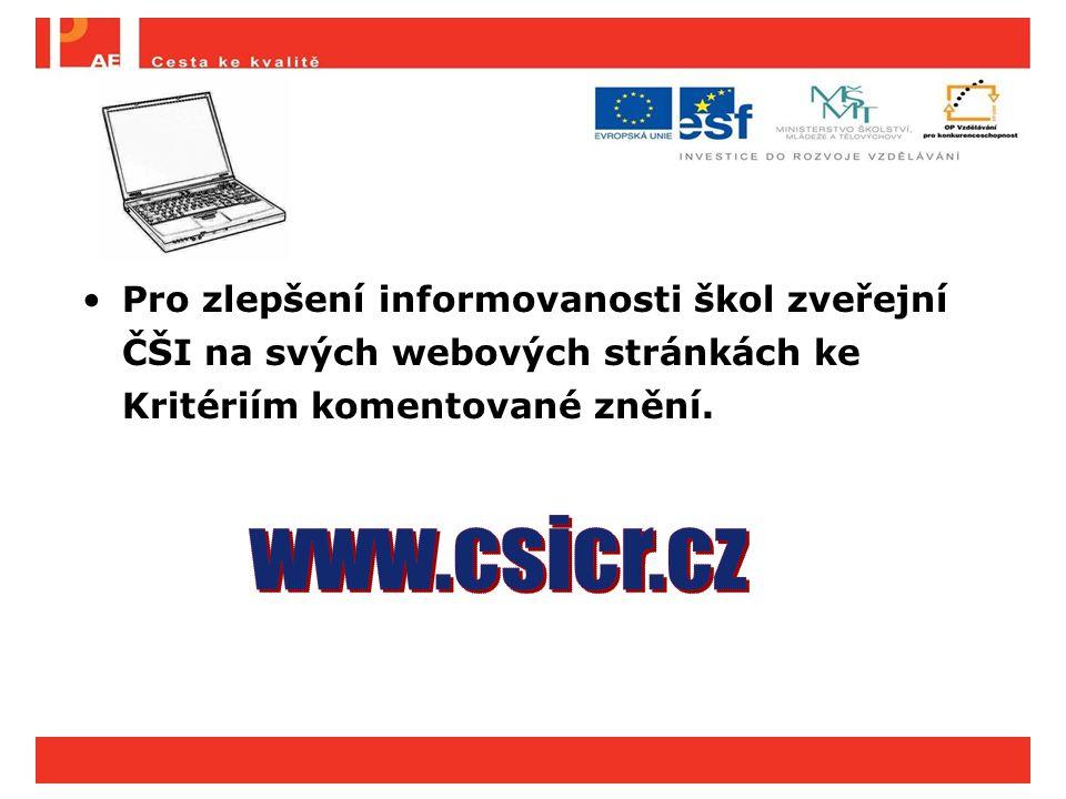 Pro zlepšení informovanosti škol zveřejní ČŠI na svých webových stránkách ke Kritériím komentované znění.