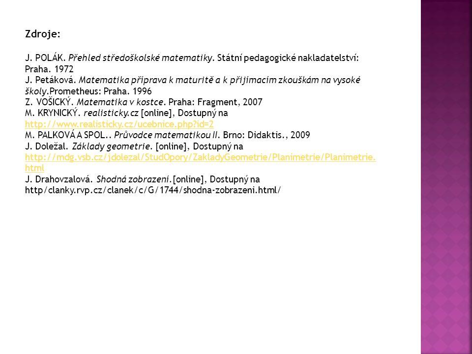 Zdroje: J. POLÁK. Přehled středoškolské matematiky. Státní pedagogické nakladatelství: Praha. 1972.