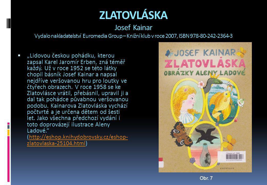 ZLATOVLÁSKA Josef Kainar Vydalo nakladatelství Euromedia Group – Knižní klub v roce 2007, ISBN 978-80-242-2364-3