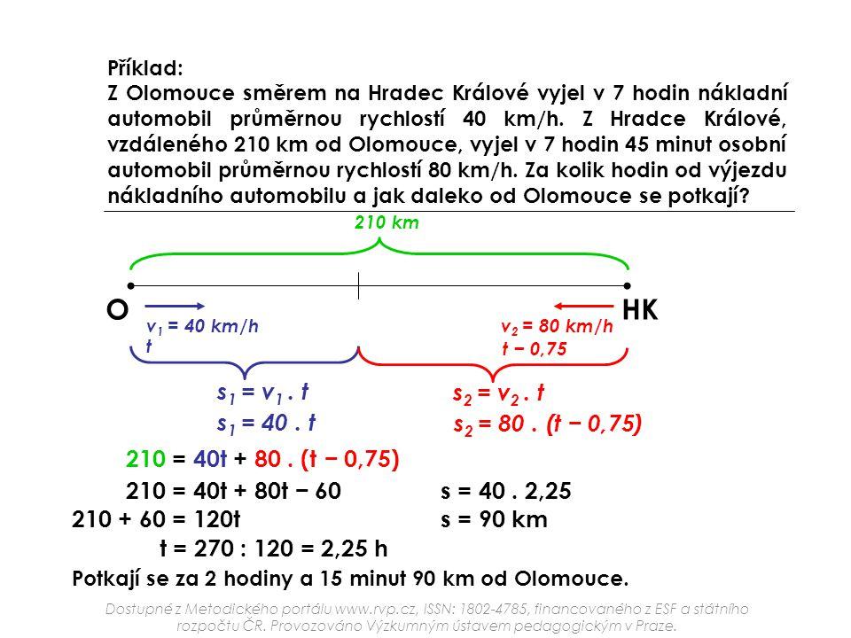 O HK s1 = v1 . t s2 = v2 . t s1 = 40 . t s2 = 80 . (t − 0,75)