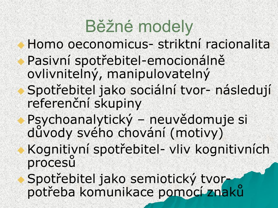 Běžné modely Homo oeconomicus- striktní racionalita
