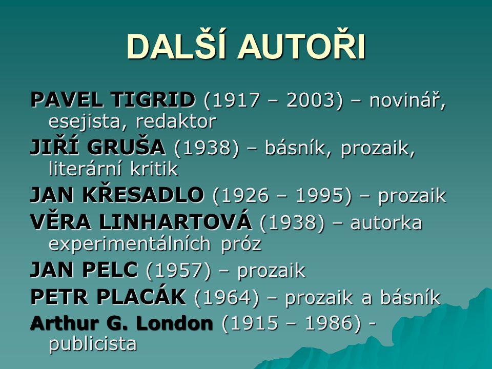 DALŠÍ AUTOŘI PAVEL TIGRID (1917 – 2003) – novinář, esejista, redaktor