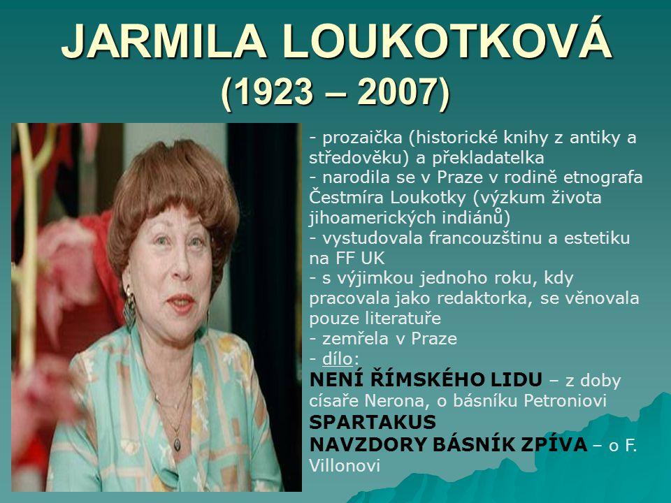 JARMILA LOUKOTKOVÁ (1923 – 2007)
