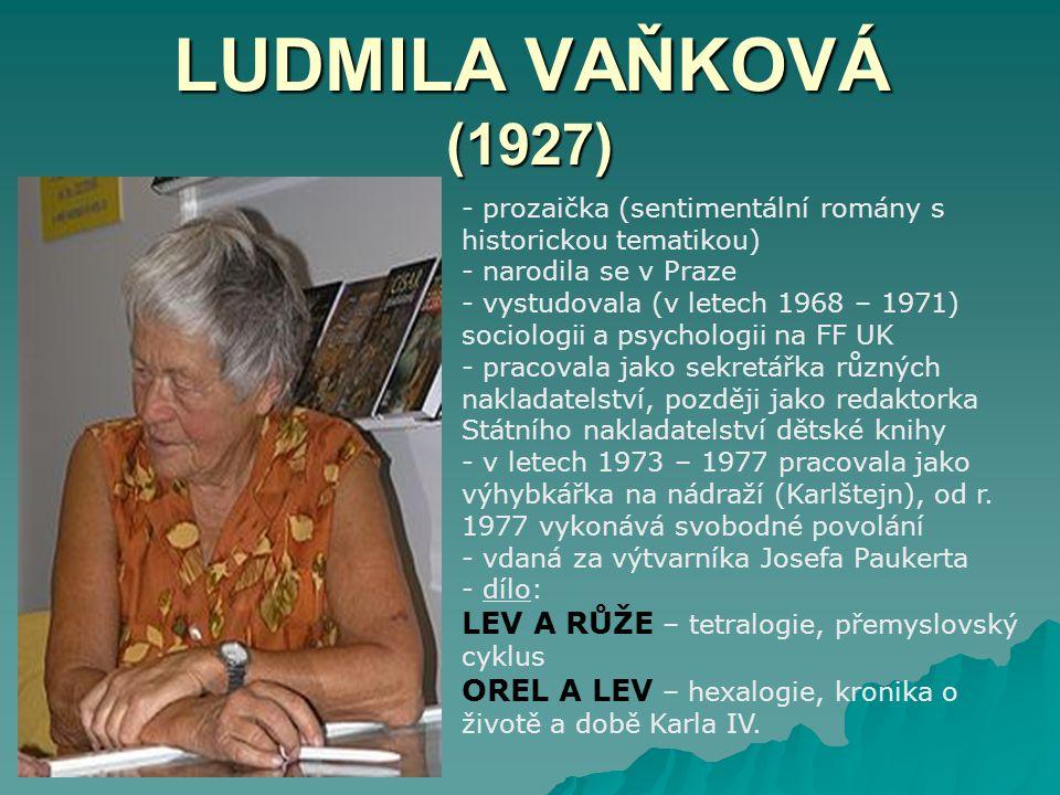 LUDMILA VAŇKOVÁ (1927) LEV A RŮŽE – tetralogie, přemyslovský cyklus