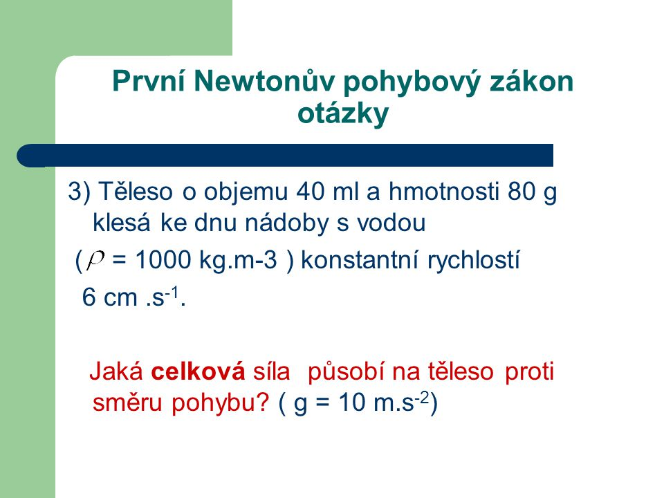 První Newtonův pohybový zákon otázky
