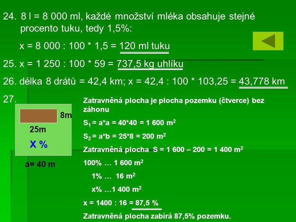 26. délka 8 drátů = 42,4 km; x = 42,4 : 100 * 103,25 = 43,778 km 27.