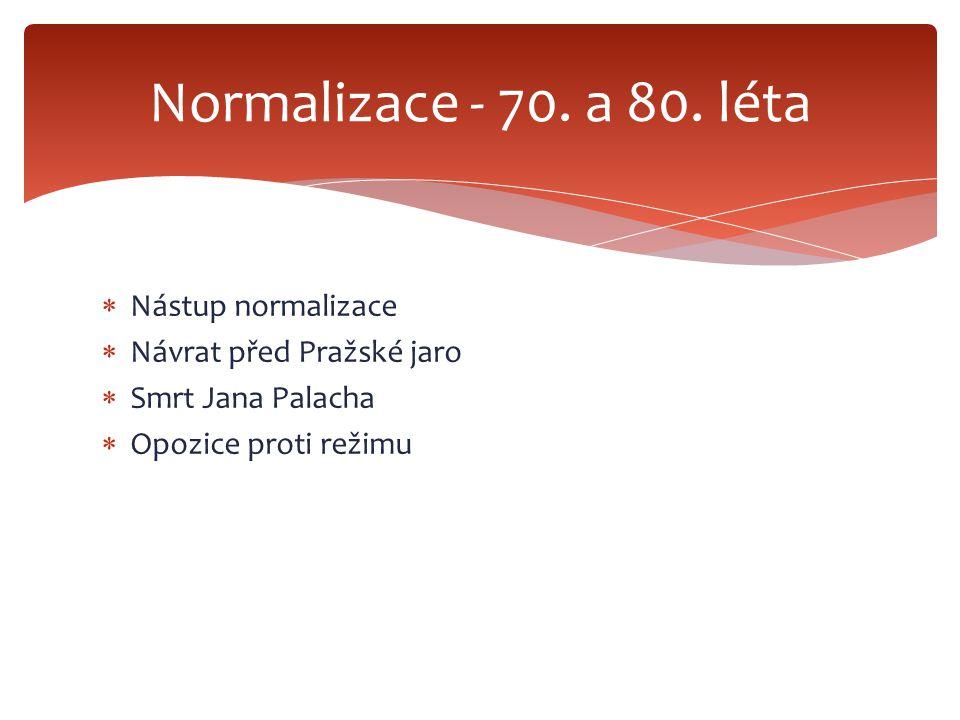 Normalizace - 70. a 80. léta Nástup normalizace