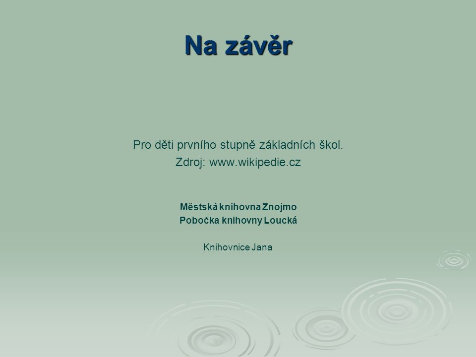 Městská knihovna Znojmo Pobočka knihovny Loucká