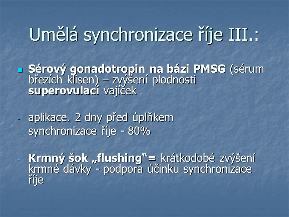 Umělá synchronizace říje III.: