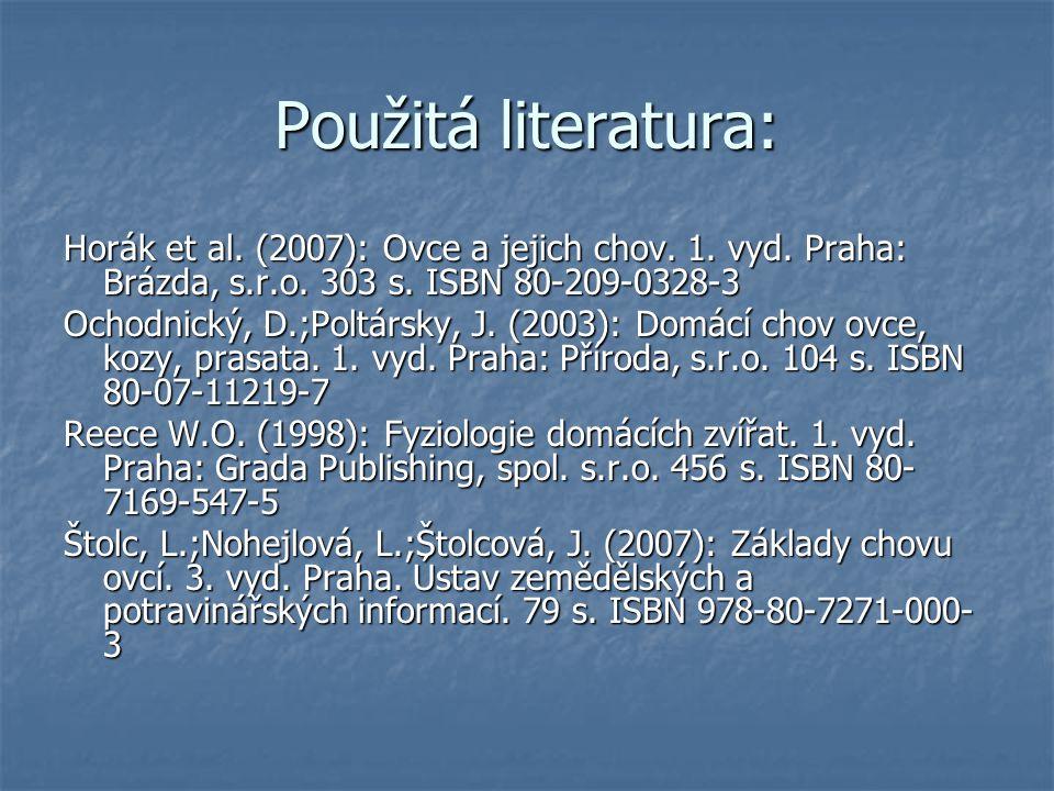 Použitá literatura: Horák et al. (2007): Ovce a jejich chov. 1. vyd. Praha: Brázda, s.r.o. 303 s. ISBN 80-209-0328-3.