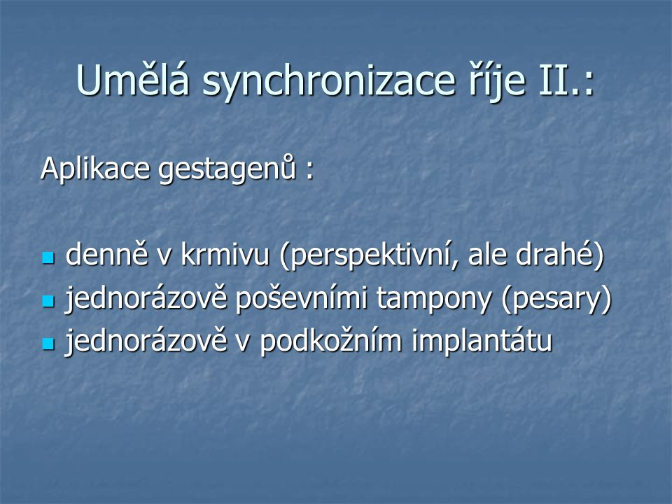 Umělá synchronizace říje II.: