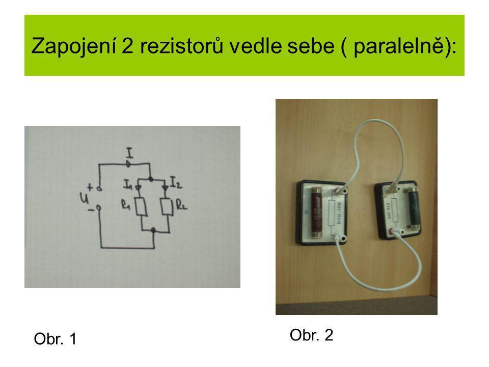 Zapojení 2 rezistorů vedle sebe ( paralelně):