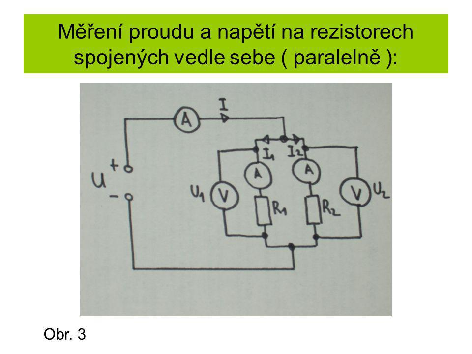 Měření proudu a napětí na rezistorech spojených vedle sebe ( paralelně ):