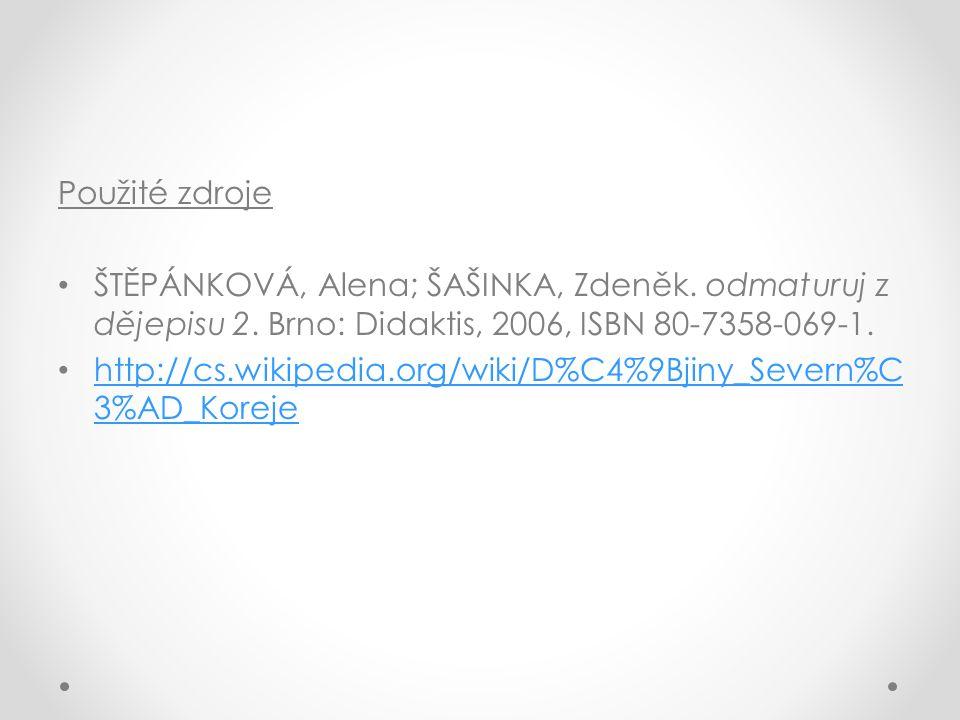 Použité zdroje ŠTĚPÁNKOVÁ, Alena; ŠAŠINKA, Zdeněk. odmaturuj z dějepisu 2. Brno: Didaktis, 2006, ISBN 80-7358-069-1.