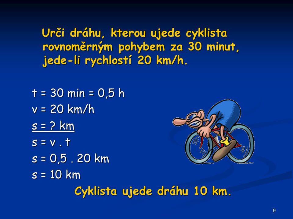 Cyklista ujede dráhu 10 km.