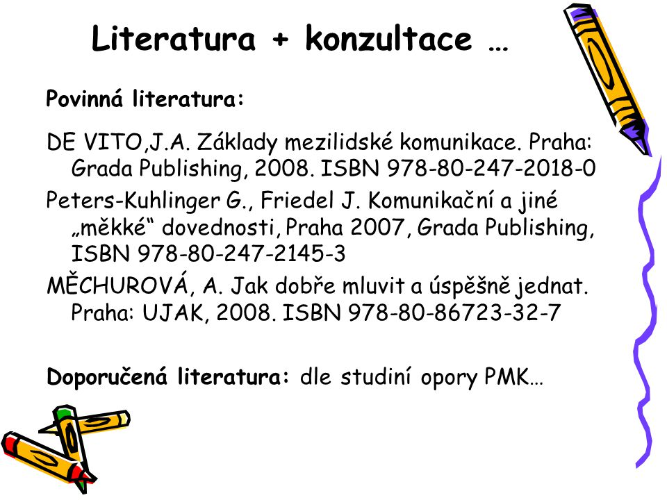 Literatura + konzultace …