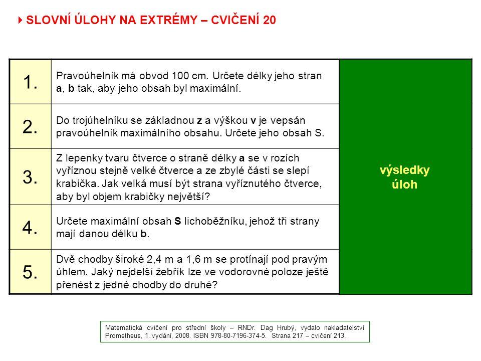 1. 2. 3. 4. 5. SLOVNÍ ÚLOHY NA EXTRÉMY – CVIČENÍ 20 výsledky úloh