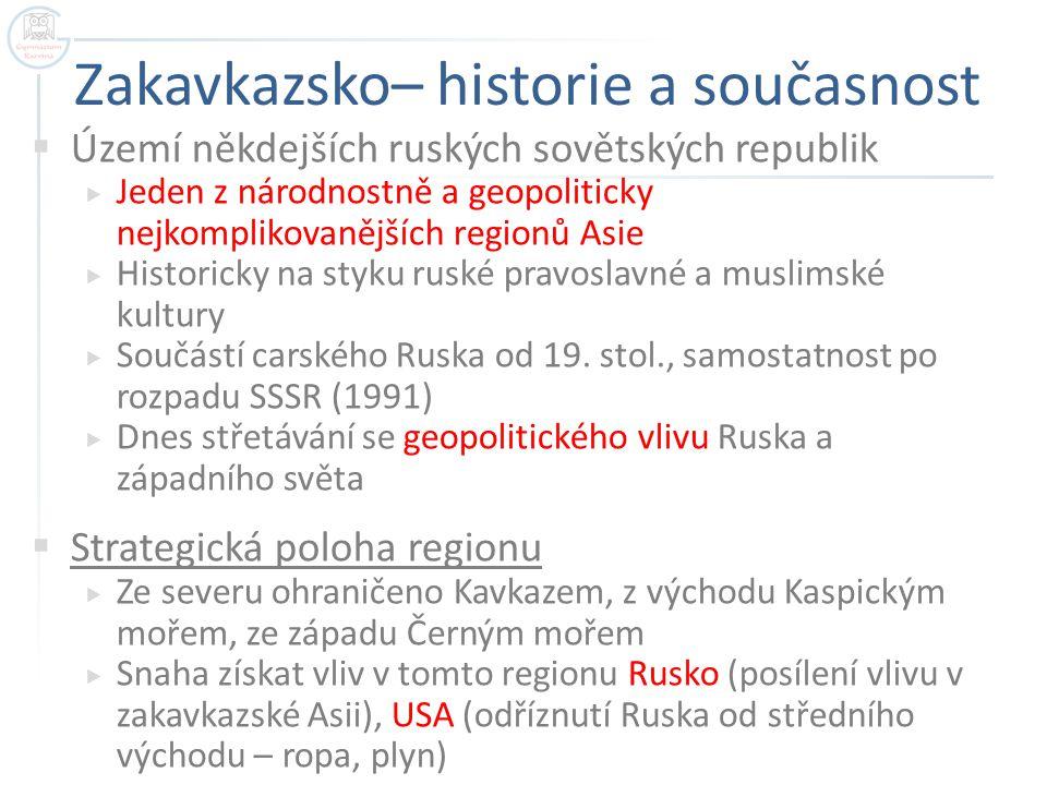 Zakavkazsko– historie a současnost
