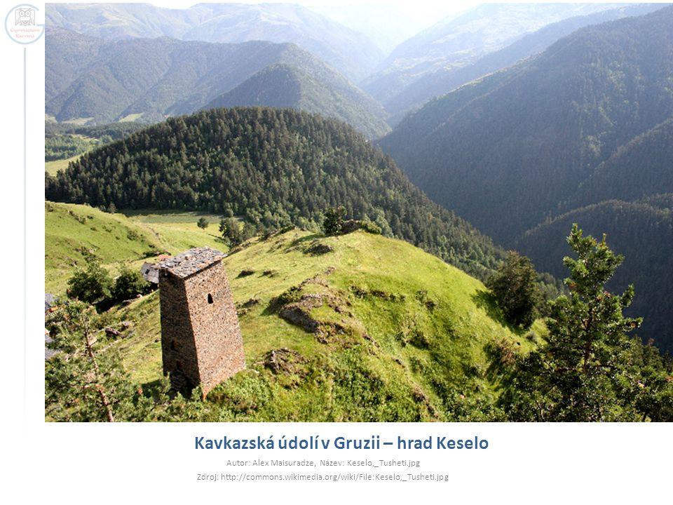 Kavkazská údolí v Gruzii – hrad Keselo