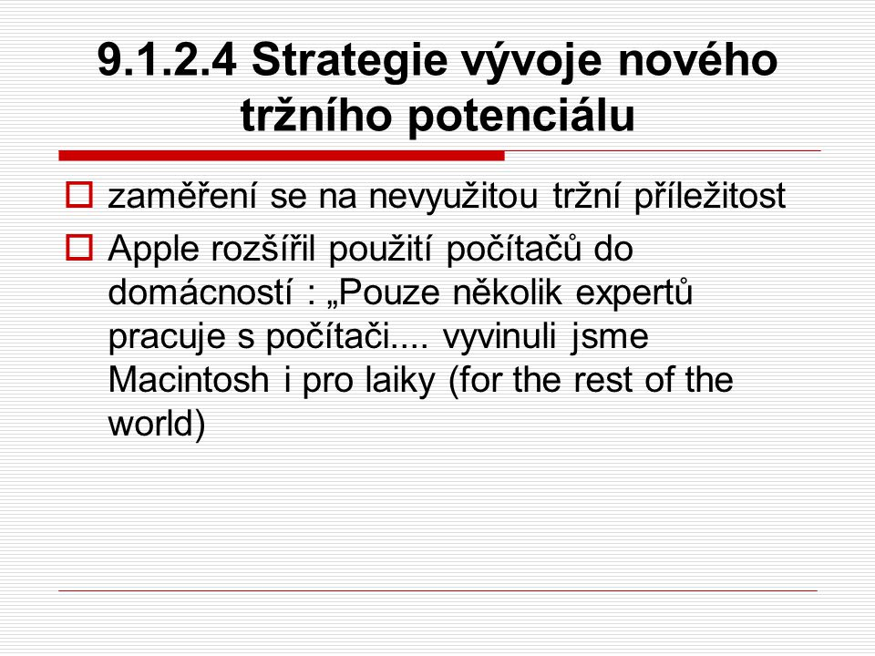9.1.2.4 Strategie vývoje nového tržního potenciálu