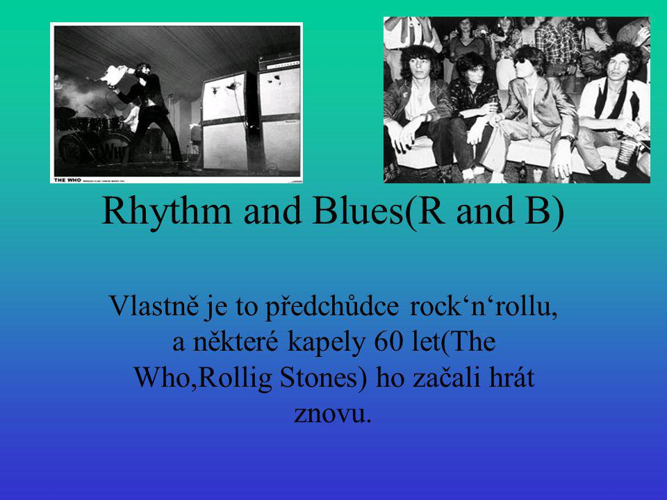 Rhythm and Blues(R and B)