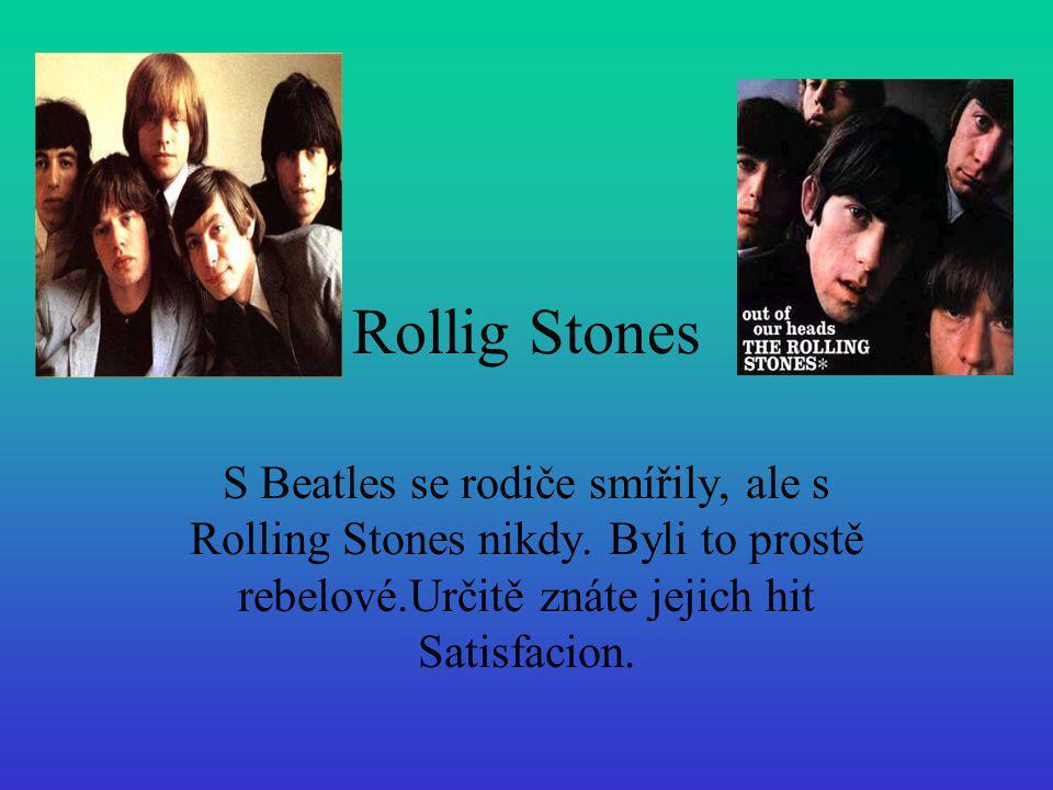 Rollig Stones S Beatles se rodiče smířily, ale s Rolling Stones nikdy.