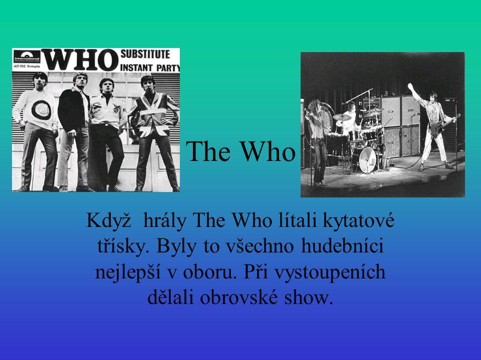 The Who Když hrály The Who lítali kytatové třísky.