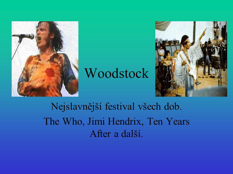 Woodstock Nejslavnější festival všech dob.